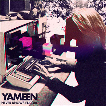 Yameen, Never Knows Encore. In Stores March 15th, 2010.