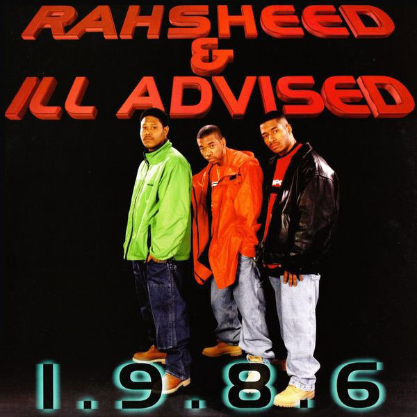 Rahsheed & Ill Advised - 1.9.8.6.
