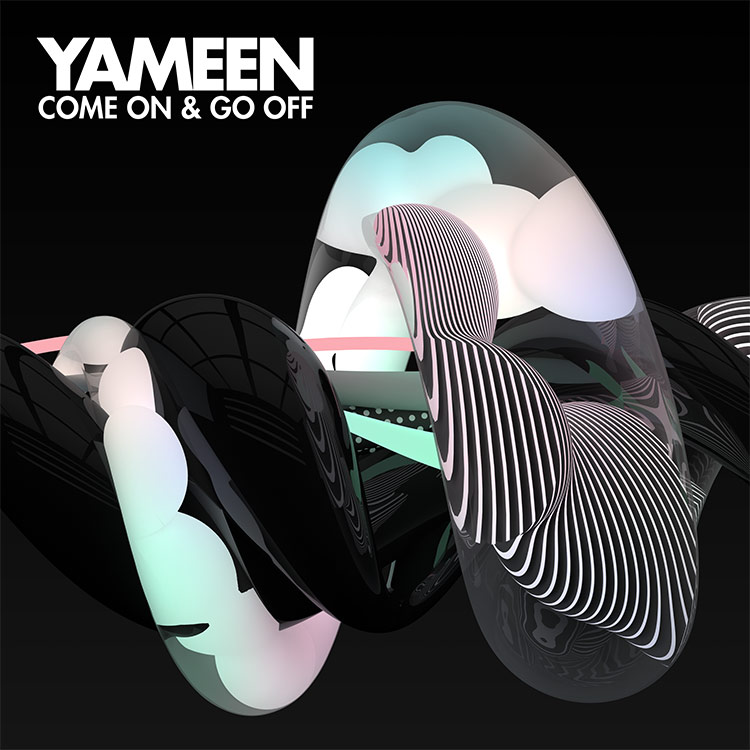 Yameen - Come On & Go Off