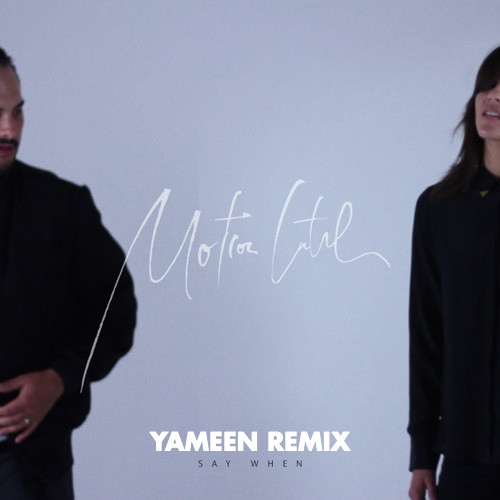 "MOTION CNTRL + Yameen Remix ""Say When"""